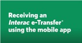 Receiving an <em>Interac</em> e-Transfer® using the mobile app