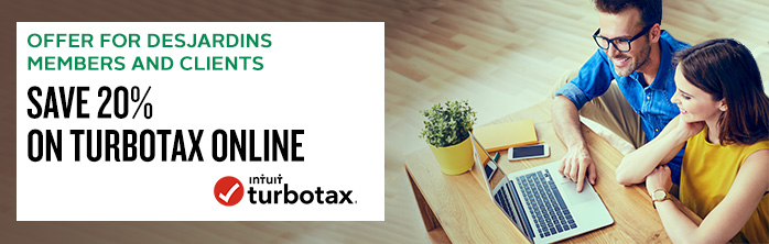 Offer for Desjardins members and clients. Save 20% on TurboTax Online. Learn more about TurboTax online.