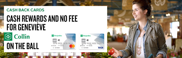 Cash rewards and no fee for Geneviève Collin, on the ball. Learn more about cash back cards.