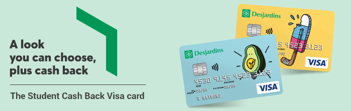 A look you can choose, plus cash back. Learn more about the Student Cash Back Visa card.