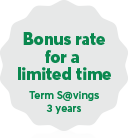 Bonus rate for a limited time - Term Saving 3 years.