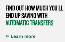 Find out how much you'll end up saving with automatic transfers.