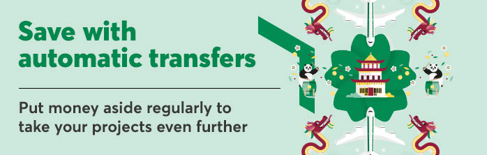 Save with automatic transfers to take your projects even further. Learn more about automatic transfers.