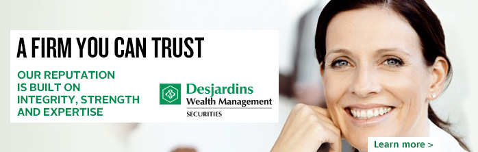 Desjardins Securities, a reputation for integrity, strength and expertise.
