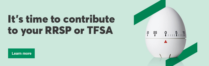 Learn more about It's time to contribute to your RRSP or TFSA