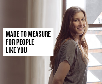 Made to measure for people like you