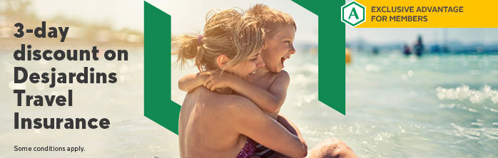 3-day discount on Desjardins Travel Insurance. Some conditions apply.Learn more about travel insurance.