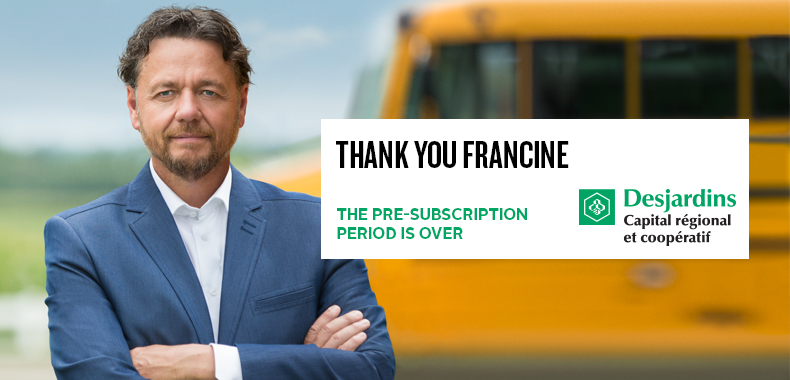 Thank You Francine, the pre-subscription period is over