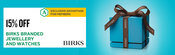 Exclusively for members: 15% off Birks branded jewellery and watches.