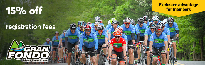 Exclusive offer for members: 15% off registration fees for Gran Fondo Mont-Tremblant