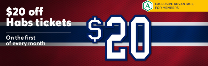 $20 off Habs tickets on the first of every month. Learn more about Desjardins Member Advantages.