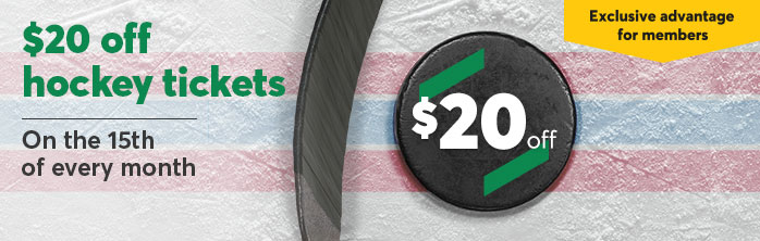 $20 off Habs tickets on the 15th of every month.