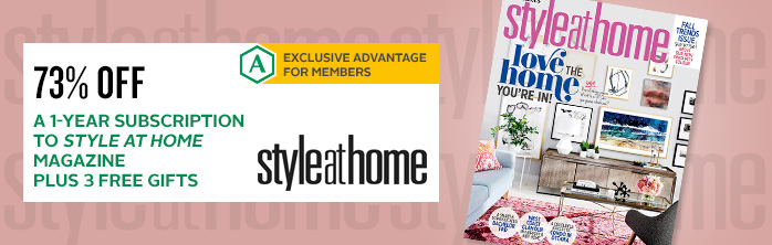 Exclusive offer for members: 73% off a 1-year subscription to Style at Home magazine plus 3 free gifts