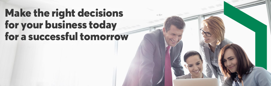 Make the rigth decisions for your business today for a sucessful tomorrow
