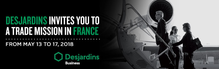 Desjardins invites you to a trade mission in France from May 13 to 17, 2018.