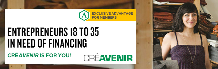 CRÉAVENIR is for you if you're an entrepreneur 18 to 35 and need financing for a new business or one that is less than three years old.