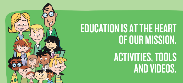 Education is at the heart of our mission. Activities, tools and videos.