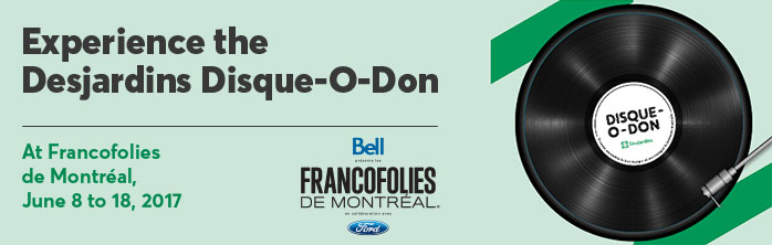 Experience the Desjardins Disque-O-Don at Francofolies de Montréal, June 8 to 18, 2017. Learn more about the Desjardins Disque-O-Don
