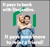 It pays to bank with Desjardins. It pays even more to refer a friend!