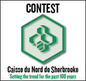 Contest - Caisse du Nord de Sherbrooke,  Setting the trend for the past 100  years