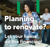 Planning to renovate? Let your home do the financing!