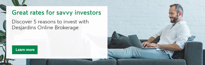 Learn more about the reasons to invest with Desjardins Online Brokerage.